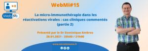 WebMi#15 | La micro-immunothérapie dans les réactivations virales : cas cliniques commentés | 26 janvier 2021