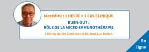 MeetMi#2 | Burn-out : rôle de la micro-immunothérapie | 2 février 2021